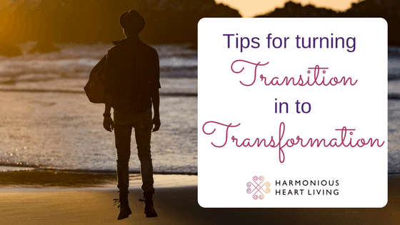 TIPS FOR TURNING TRANSITION IN TO TRANSFORMATION